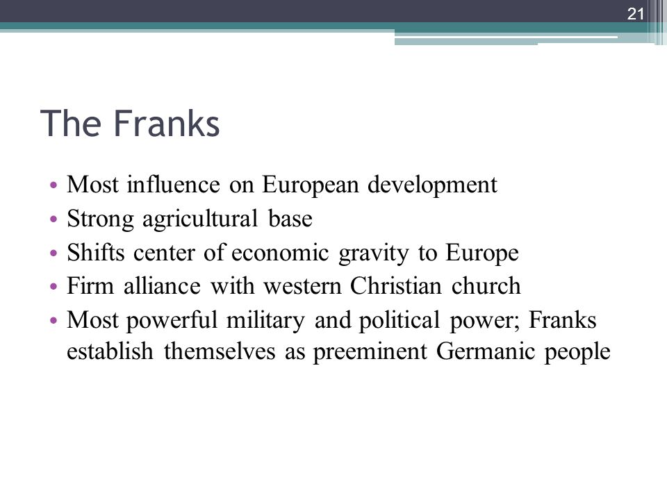 The Franks Most influence on European development