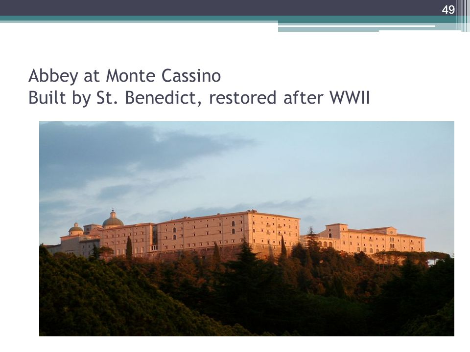 Abbey at Monte Cassino Built by St. Benedict, restored after WWII