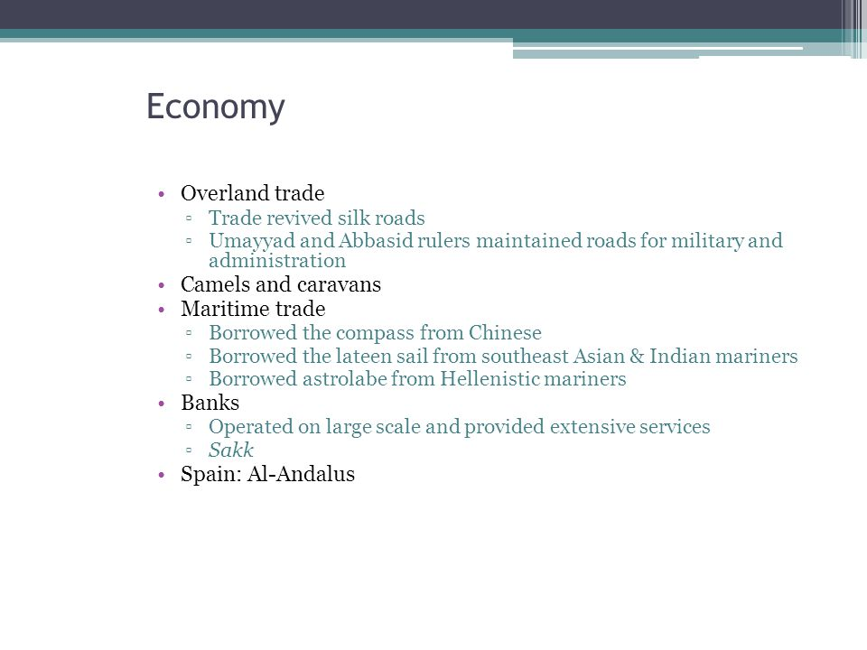 Economy Overland trade Camels and caravans Maritime trade Banks