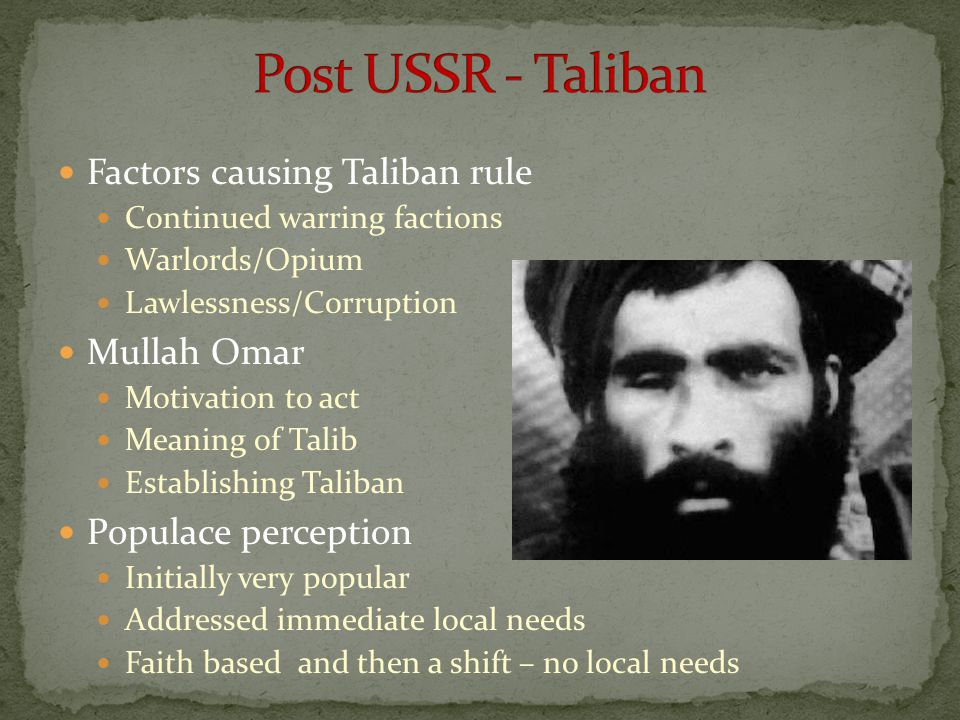 Post USSR - Taliban Factors causing Taliban rule Mullah Omar