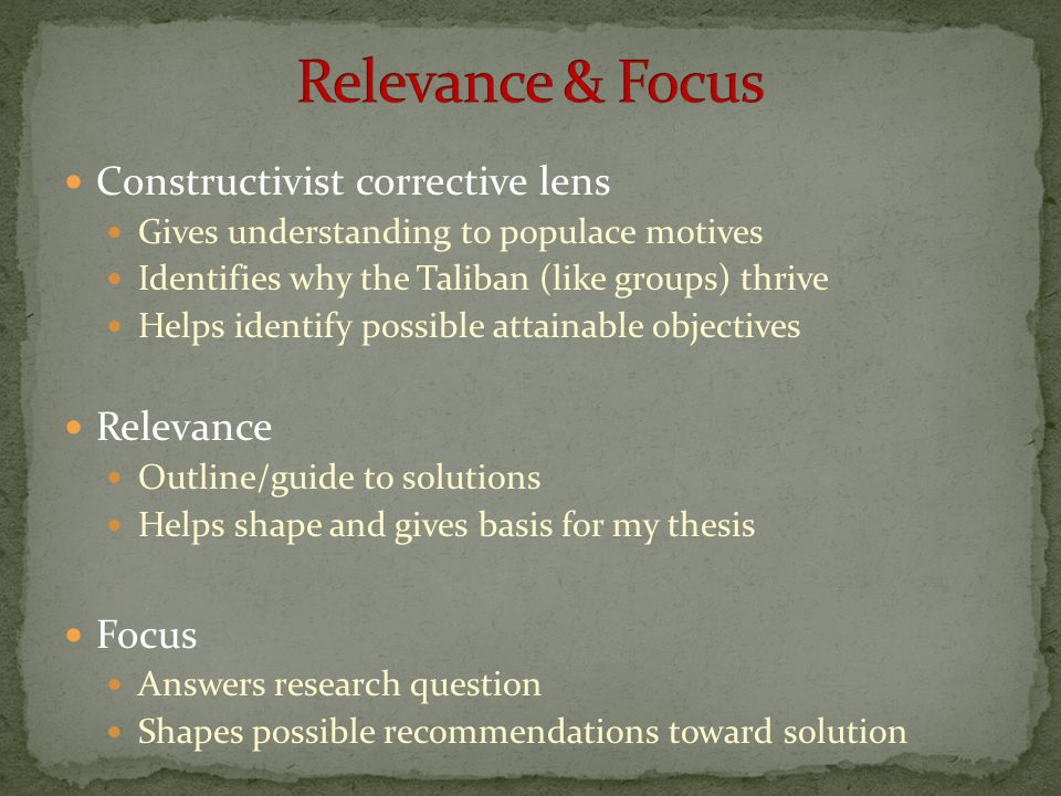 Relevance & Focus Constructivist corrective lens Relevance Focus