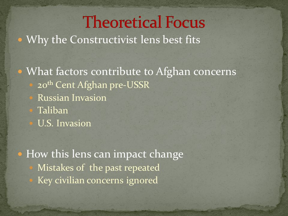 Theoretical Focus Why the Constructivist lens best fits