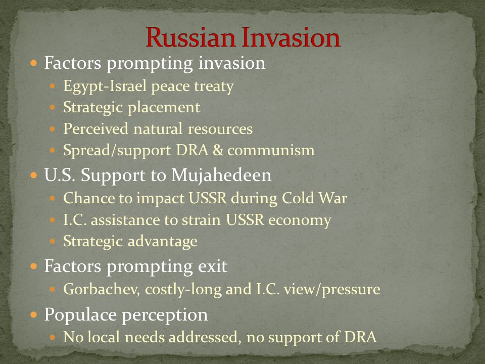 Russian Invasion Factors prompting invasion U.S. Support to Mujahedeen