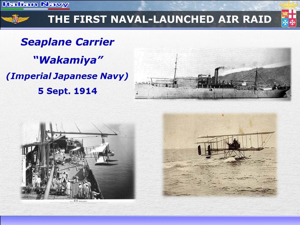 THE FIRST NAVAL-LAUNCHED AIR RAID Seaplane Carrier Wakamiya