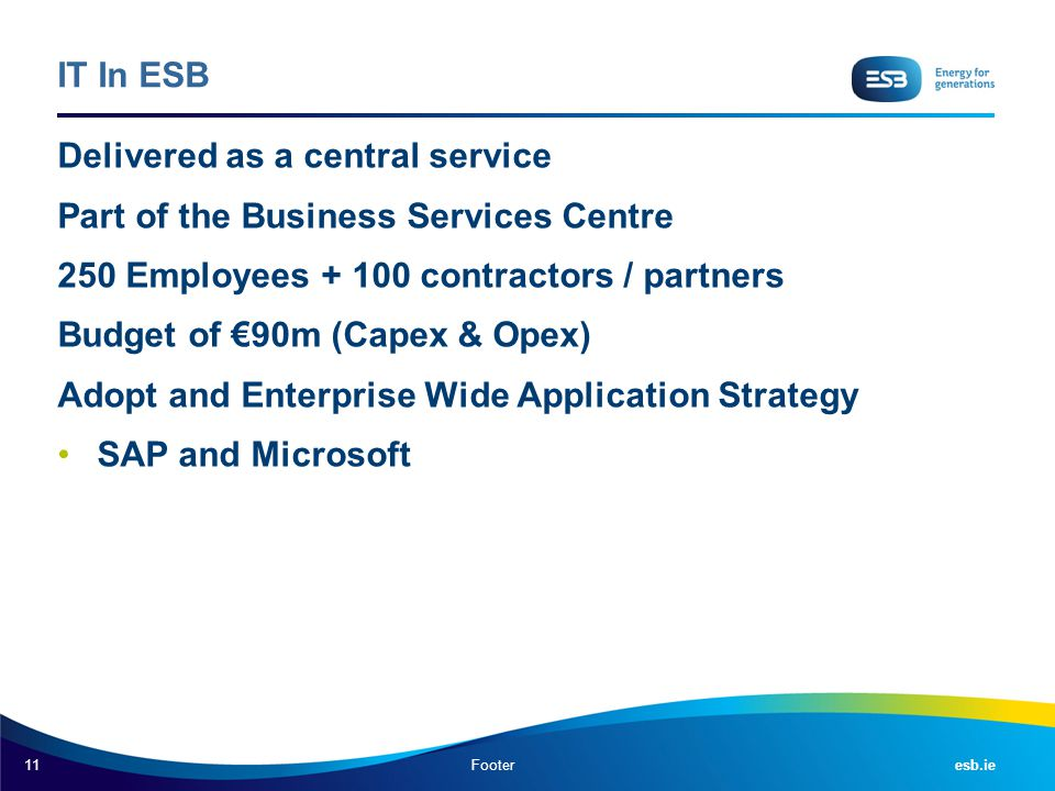 Delivered as a central service Part of the Business Services Centre