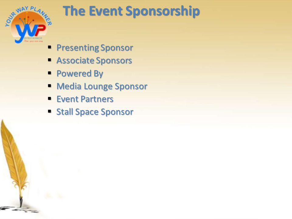 The Event Sponsorship Presenting Sponsor Associate Sponsors Powered By