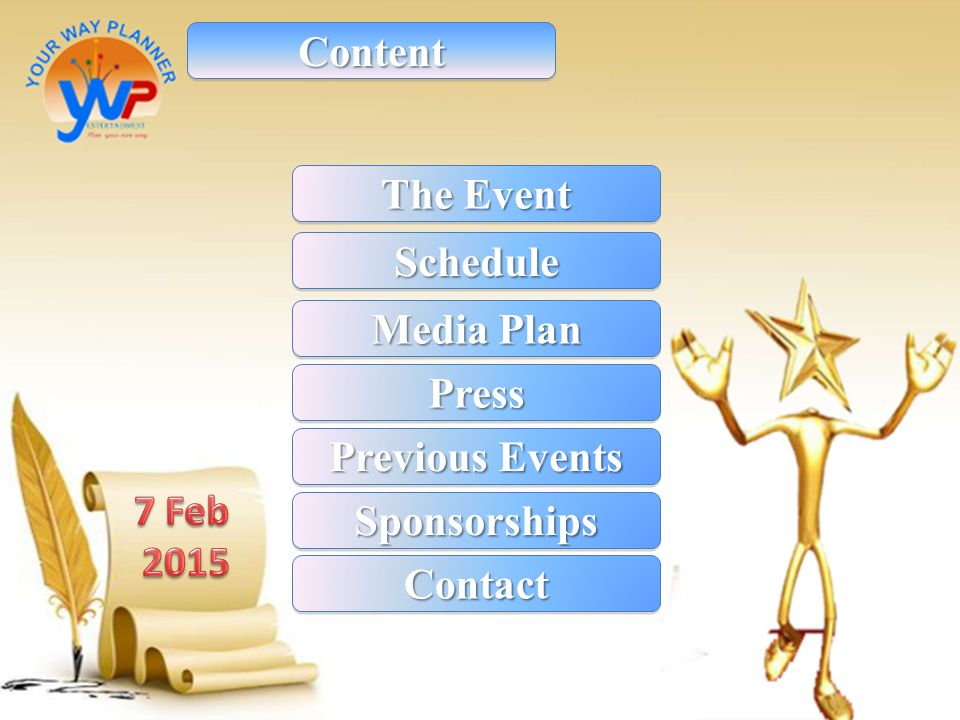 Content The Event Schedule Media Plan Press Previous Events 7 Feb 2015 Sponsorships Contact