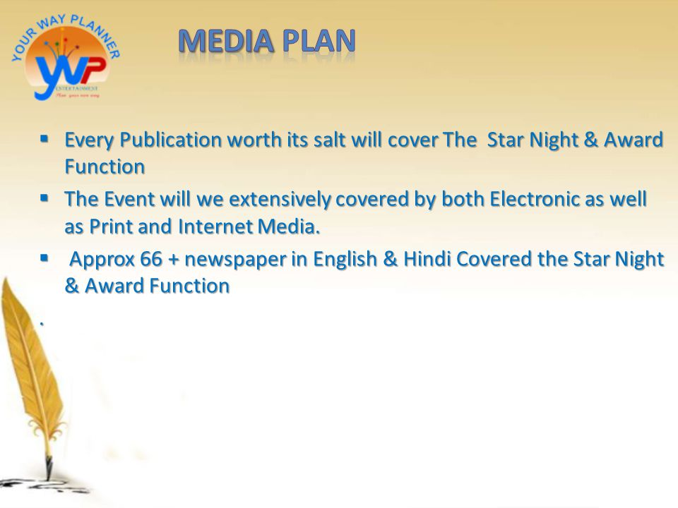 MEDIA Plan Every Publication worth its salt will cover The Star Night & Award Function.