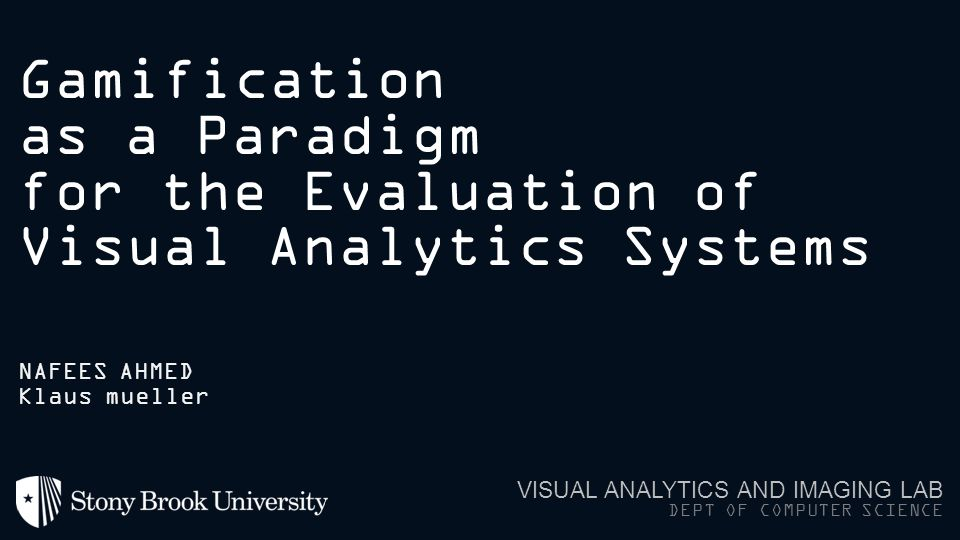 Gamification as a Paradigm for the Evaluation of Visual Analytics Systems