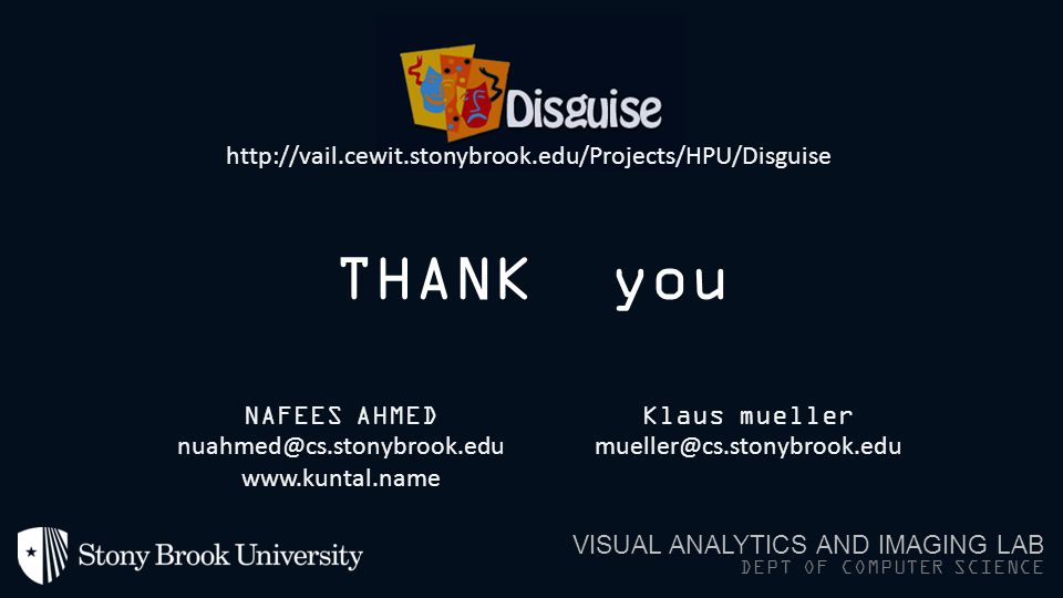THANK you http://vail.cewit.stonybrook.edu/Projects/HPU/Disguise