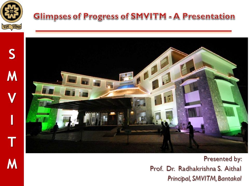 Glimpses of Progress of SMVITM - A Presentation