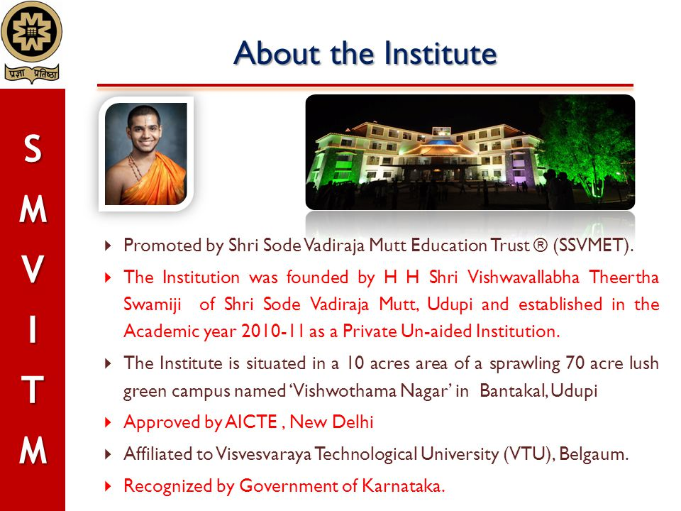 About the Institute Promoted by Shri Sode Vadiraja Mutt Education Trust ® (SSVMET).