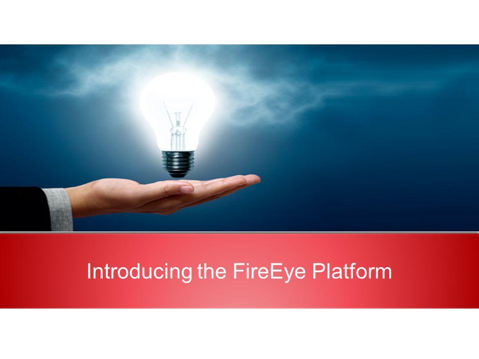 Introducing the FireEye Platform