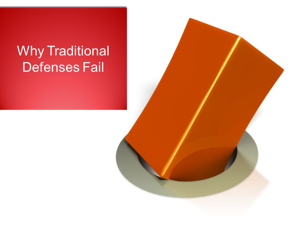 Why Traditional Defenses Fail