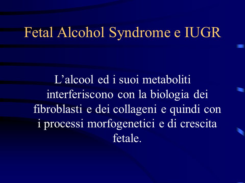 Fetal Alcohol Syndrome e IUGR