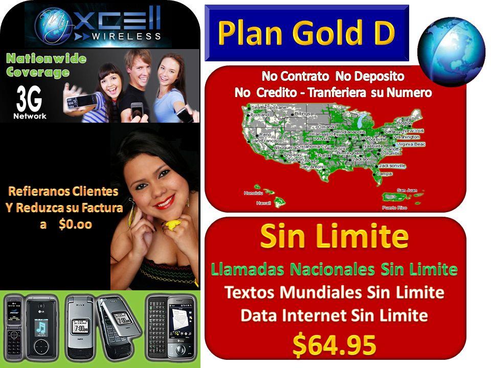 Plan Gold D Sin Limite $64.95 Llamadas Nacionales Sin Limite