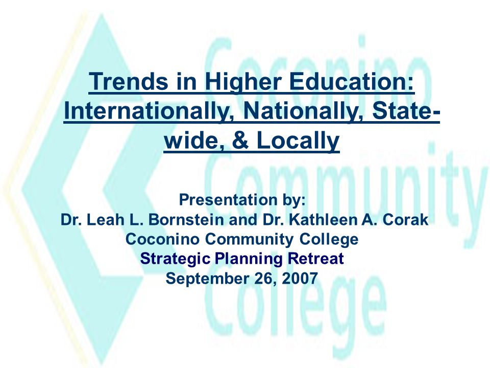 Trends in Higher Education: Internationally, Nationally, State-wide, & Locally