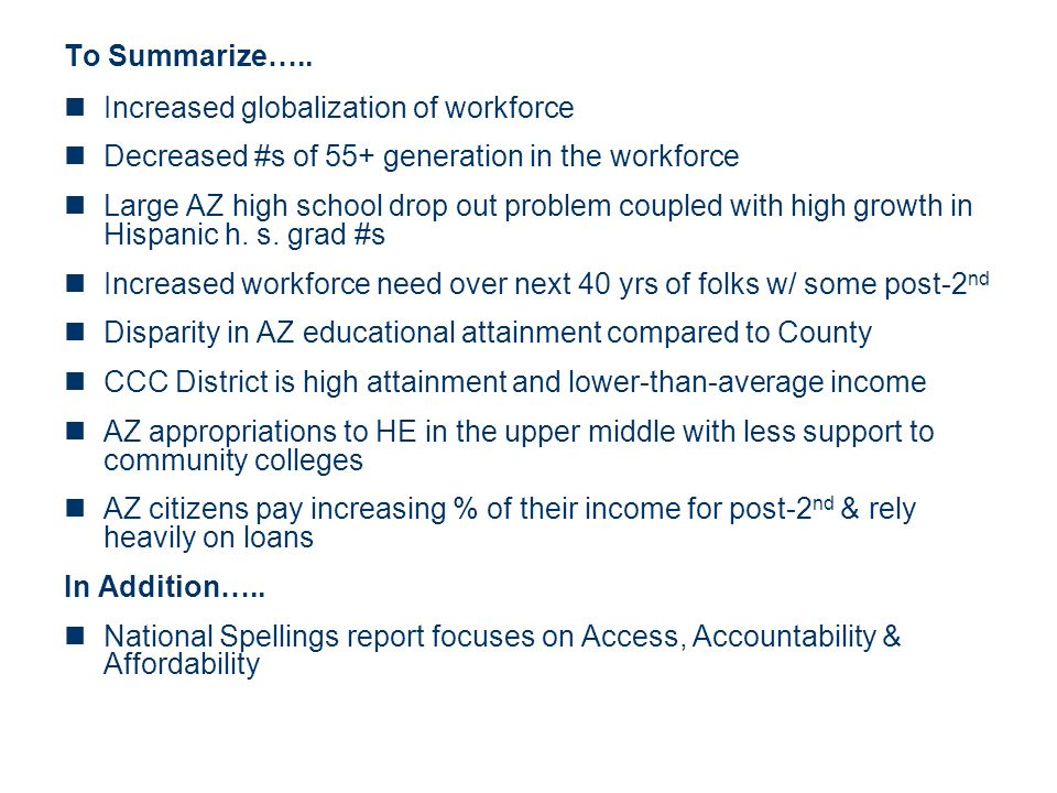 To Summarize….. Increased globalization of workforce. Decreased #s of 55+ generation in the workforce.