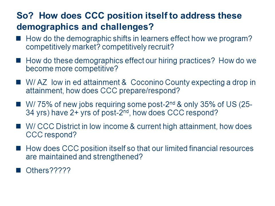 So How does CCC position itself to address these demographics and challenges