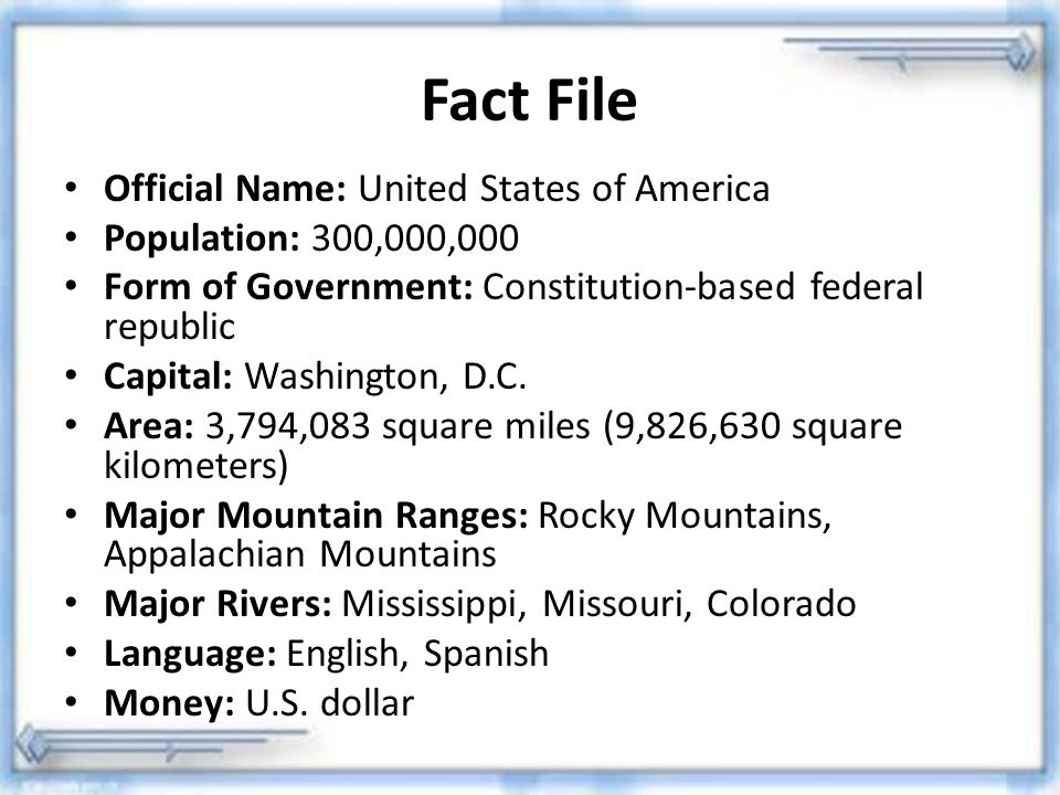 Fact File Official Name: United States of America