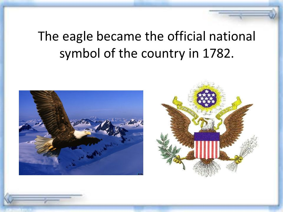 The eagle became the official national symbol of the country in 1782.