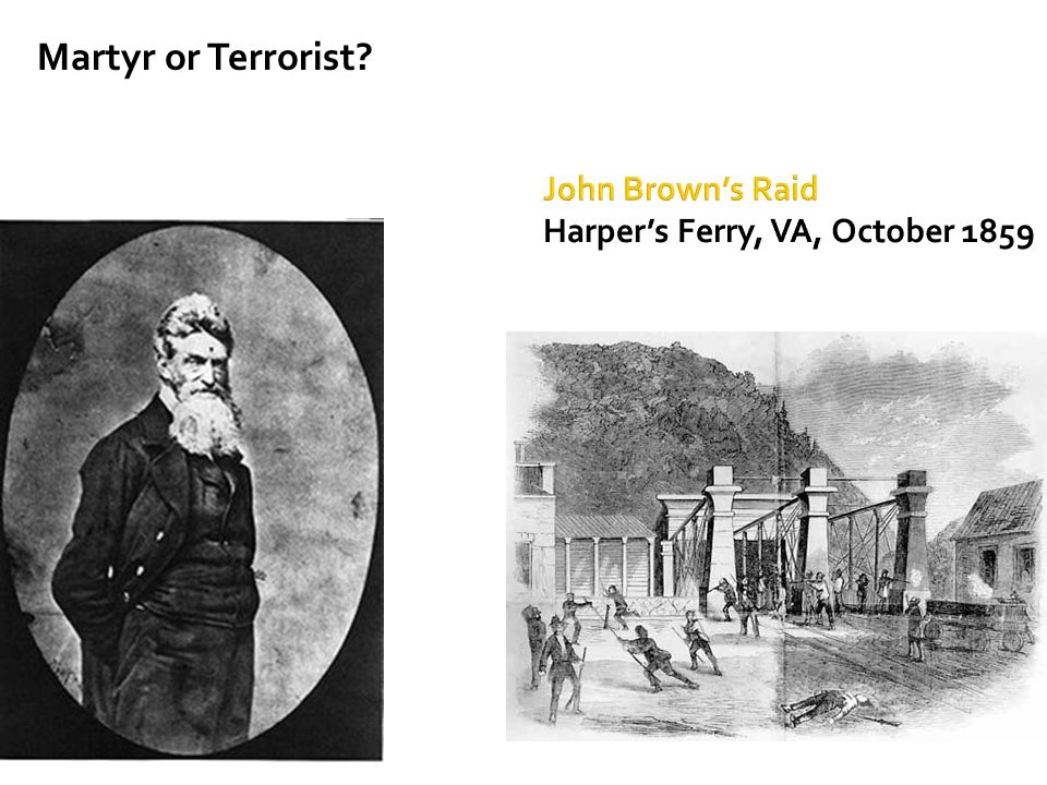 John Brown's Raid Harper's Ferry, VA, October 1859