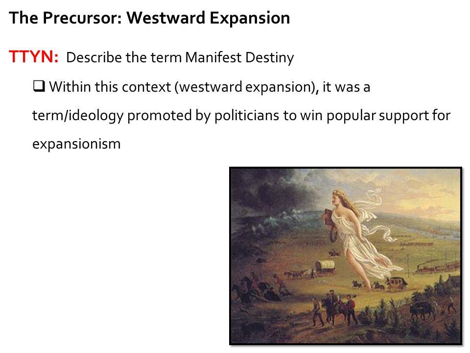 The Precursor: Westward Expansion