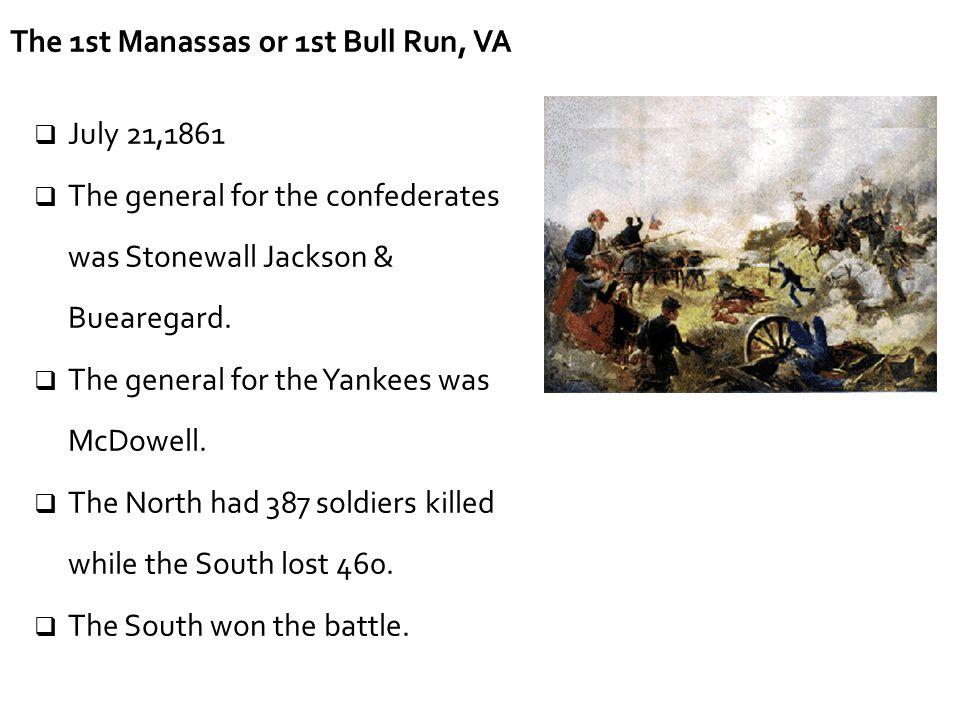 The 1st Manassas or 1st Bull Run, VA