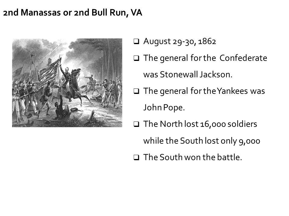 2nd Manassas or 2nd Bull Run, VA