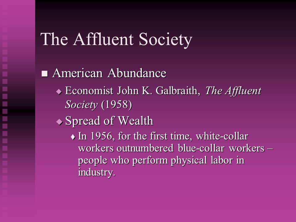 The Affluent Society American Abundance Spread of Wealth