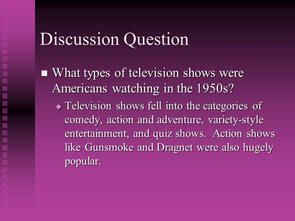Discussion Question What types of television shows were Americans watching in the 1950s