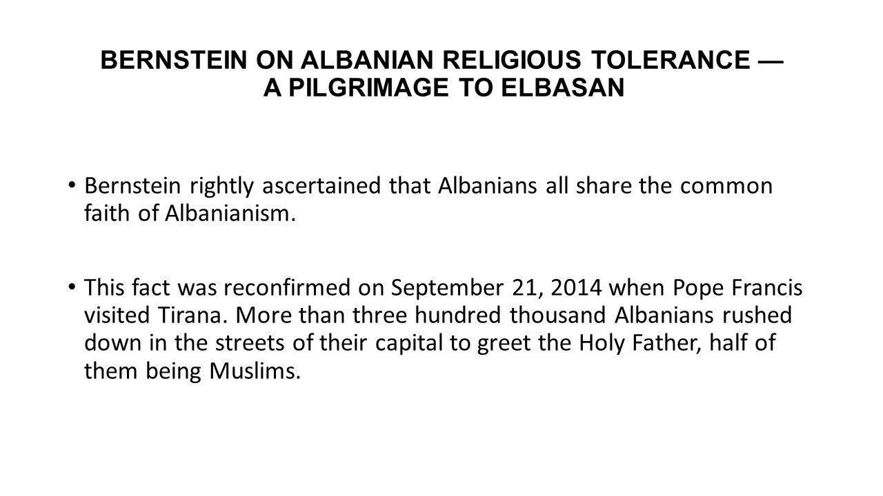 BERNSTEIN ON ALBANIAN RELIGIOUS TOLERANCE — A PILGRIMAGE TO ELBASAN