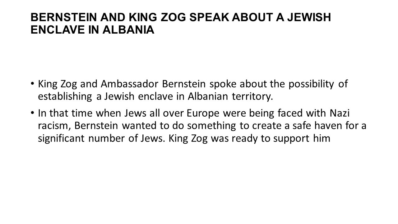 BERNSTEIN AND KING ZOG SPEAK ABOUT A JEWISH ENCLAVE IN ALBANIA