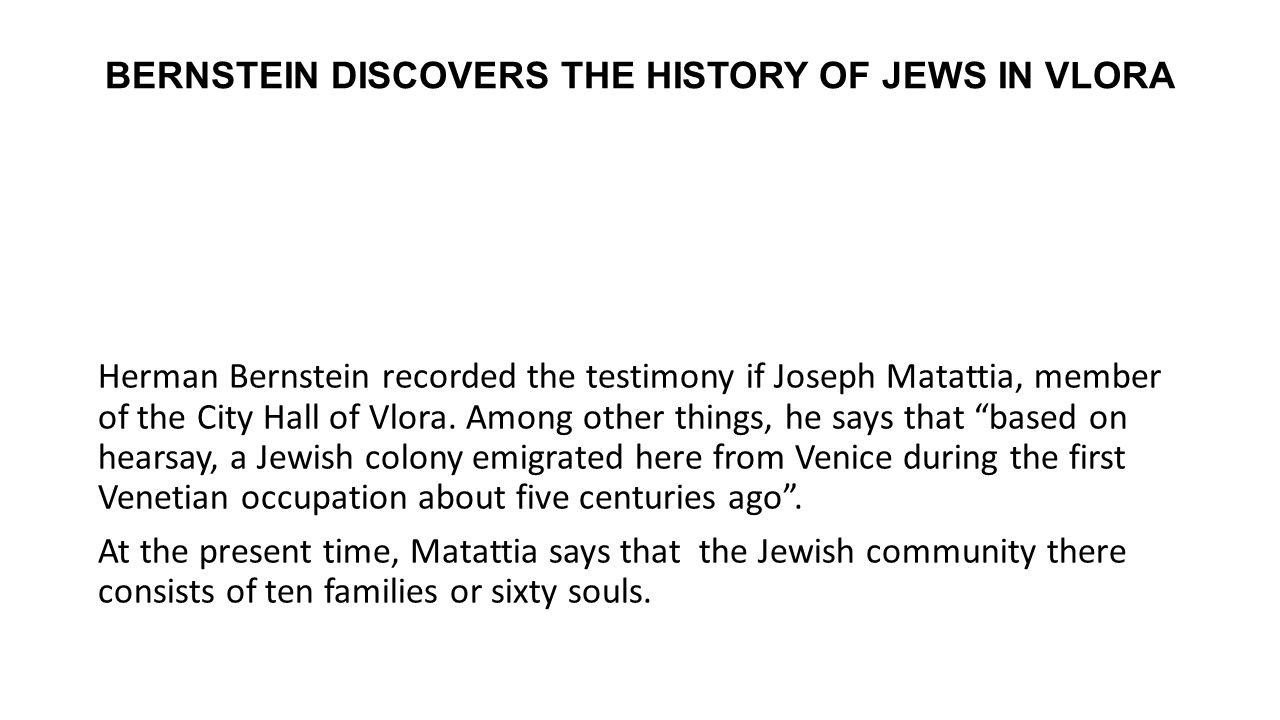 BERNSTEIN DISCOVERS THE HISTORY OF JEWS IN VLORA