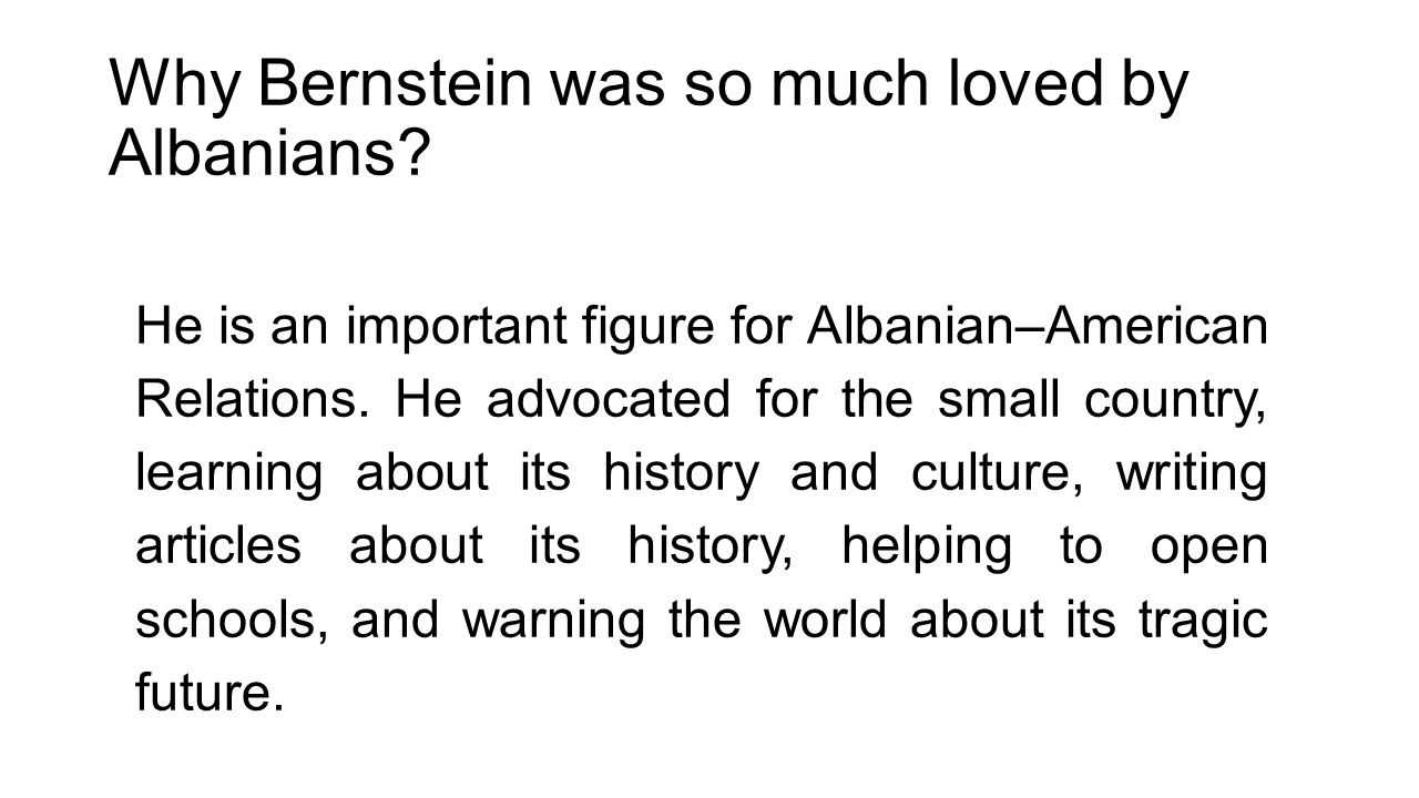 Why Bernstein was so much loved by Albanians