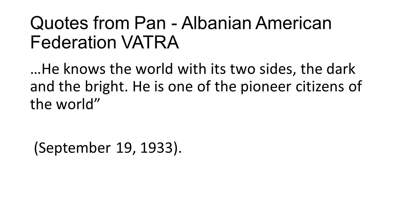 Quotes from Pan - Albanian American Federation VATRA
