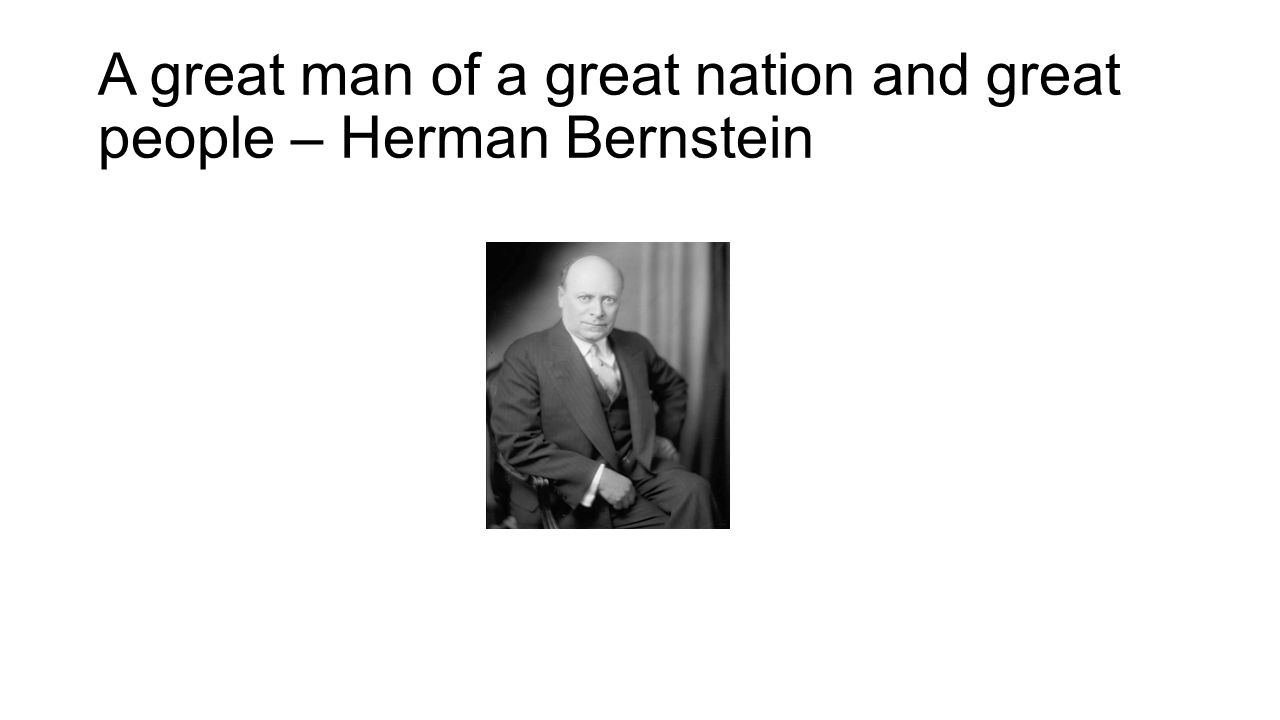 A great man of a great nation and great people – Herman Bernstein