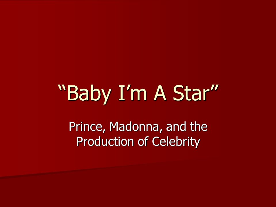 Prince, Madonna, and the Production of Celebrity