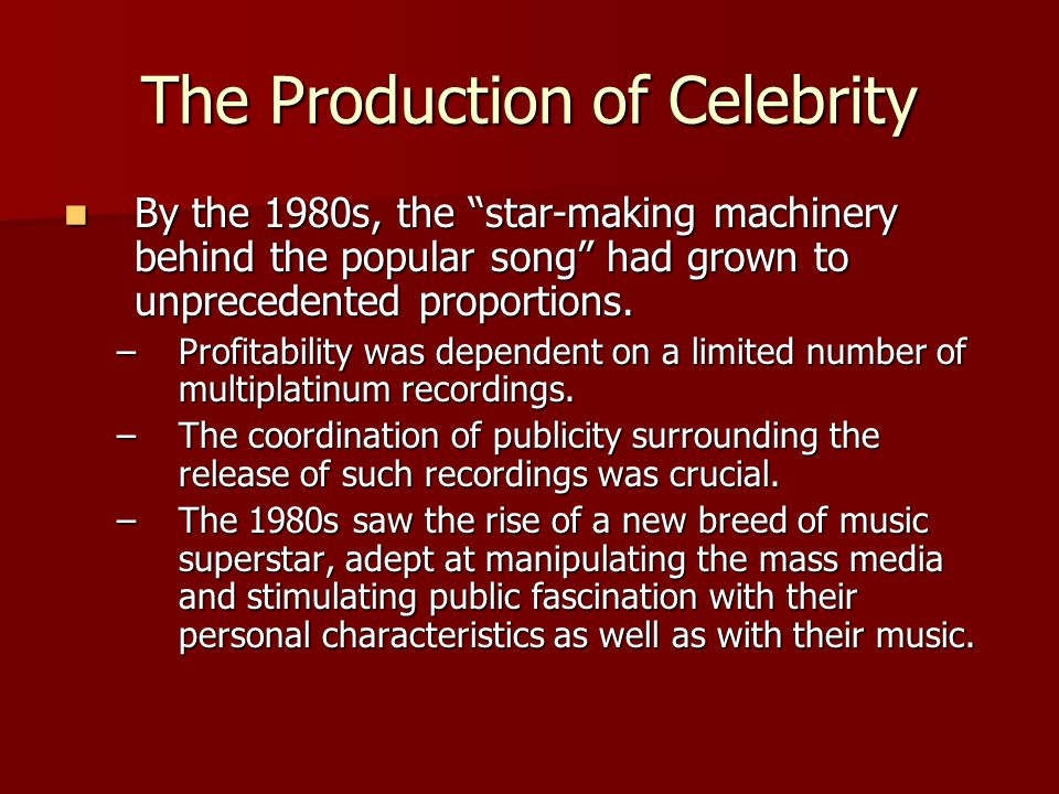 The Production of Celebrity