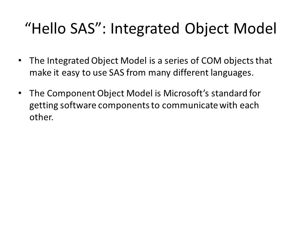Hello SAS : Integrated Object Model