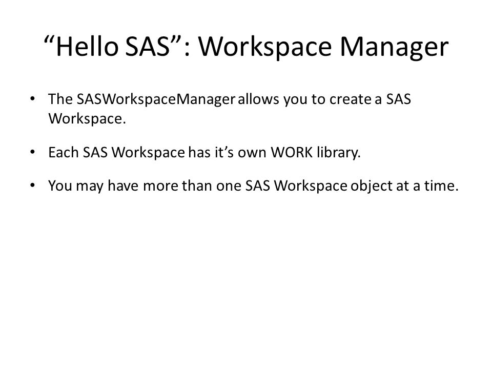 Hello SAS : Workspace Manager
