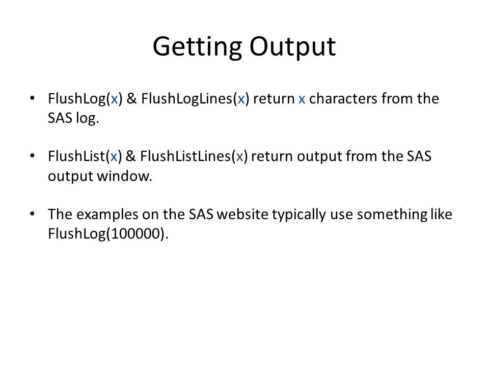 Getting Output FlushLog(x) & FlushLogLines(x) return x characters from the SAS log.