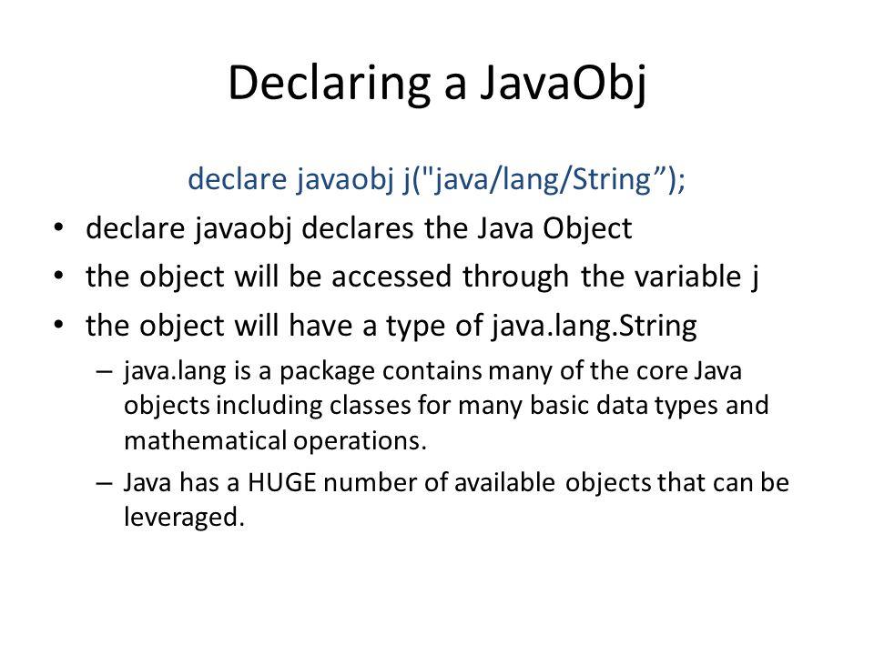 declare javaobj j( java/lang/String );