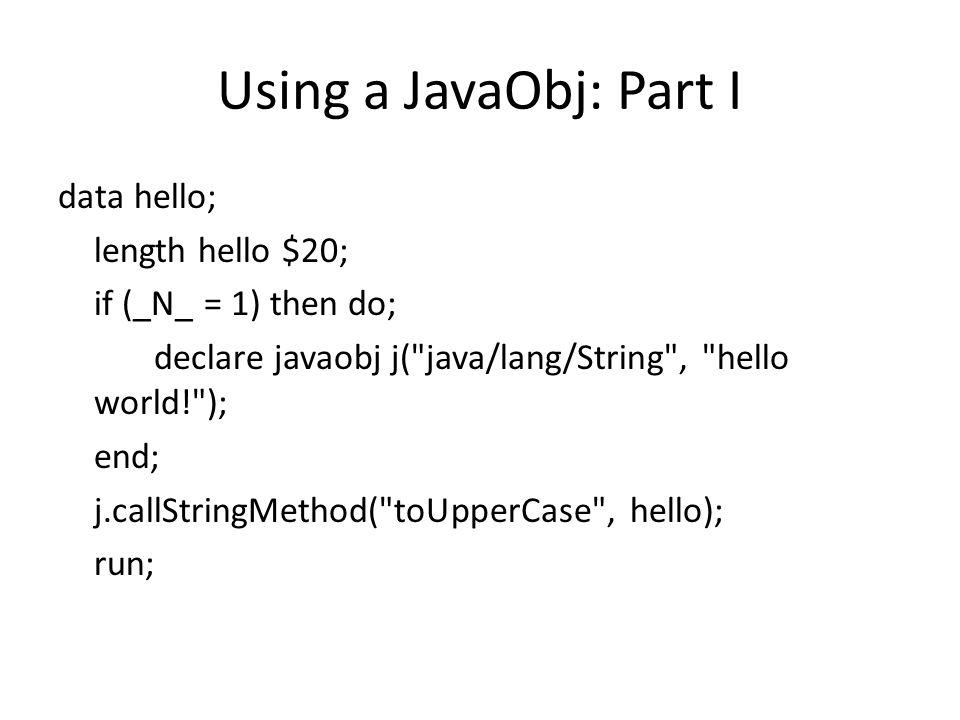 Using a JavaObj: Part I