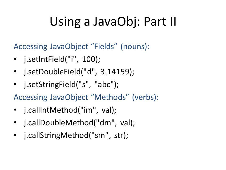 Using a JavaObj: Part II