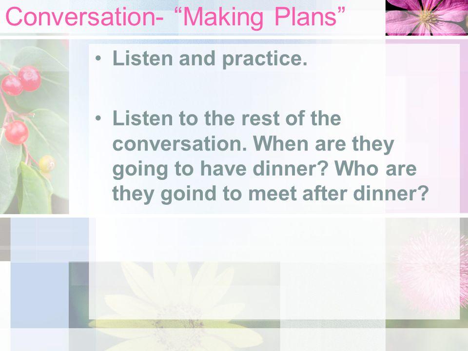 Conversation- Making Plans