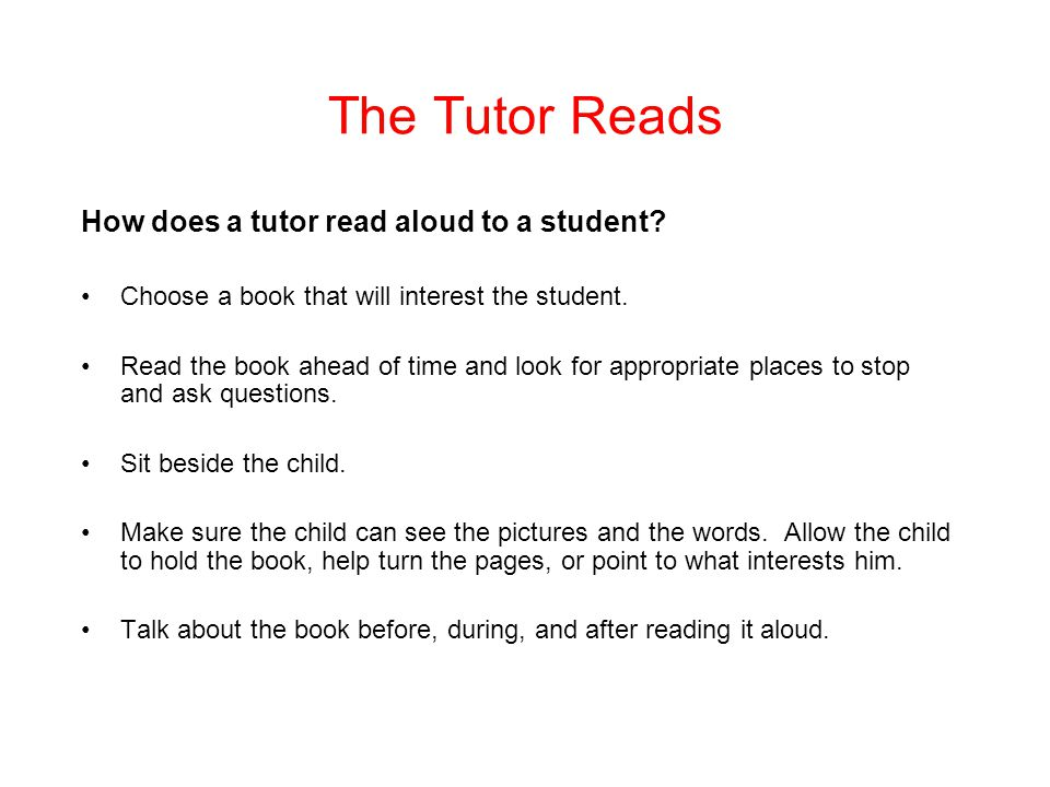 The Tutor Reads How does a tutor read aloud to a student