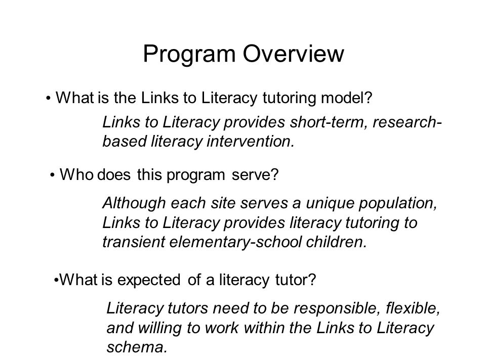 Program Overview What is the Links to Literacy tutoring model