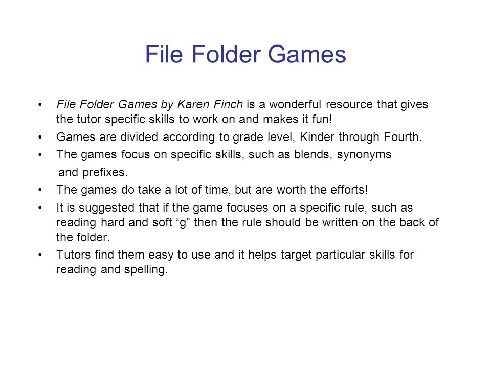 File Folder Games File Folder Games by Karen Finch is a wonderful resource that gives the tutor specific skills to work on and makes it fun!