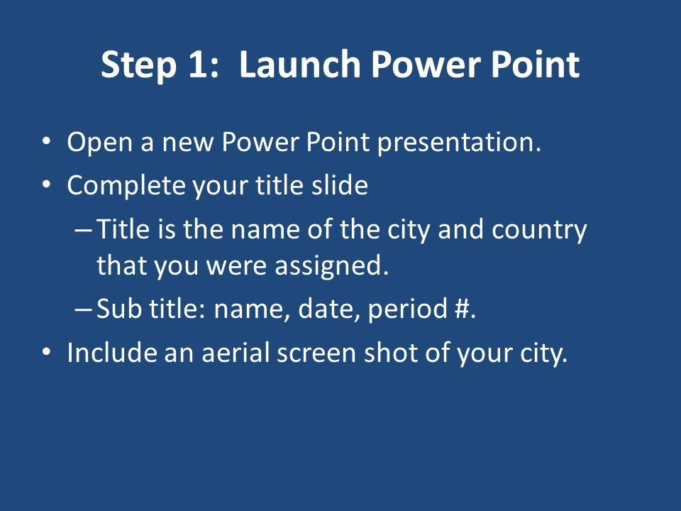 Step 1: Launch Power Point